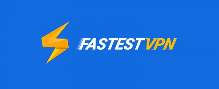 FastestVPN Review 2019