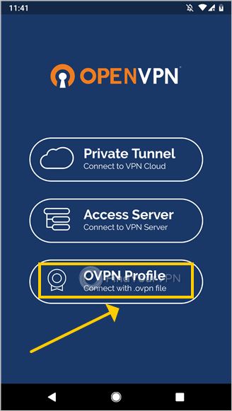 "The OpenVPN Connect for Android main screen highlights the ""OVPN Profile"" option"