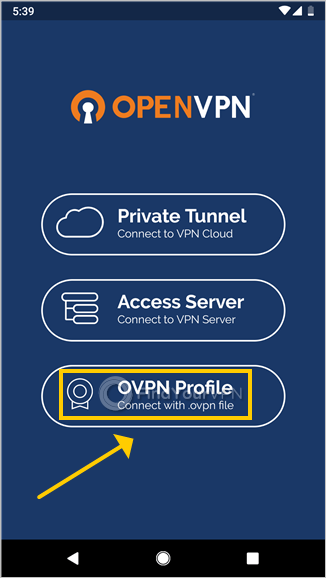 "The OpenVPN Connect for Android main screen highlights the ""OVPN Profile"" button"